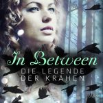 "[Rezension] ""In Between. Die Legende der Krähen"" von Kathrin Wandres"