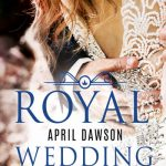 [Rezension] Royal Wedding – April Dawson