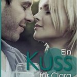 [Rezension] Ein Kuss für Clara (Greenwater Hill Love Stories) – Sarah Saxx