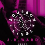 [Rezension] Bourbon Kings – J.R.Ward