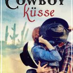 [Rezension] Cowboyküsse (Kiss of your dreams) – Barbara Schinko