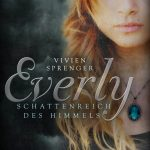 [Rezension] Everly. Schattenreich des Himmels –  Vivien Sprenger