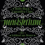 [Rezension] Magisterium, Band 3: Der Schlüssel aus Bronze – Cassandra Clare & Holly Black