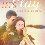 [Rezension] Let's Play. Verspieltes Herz – Jennifer Wolf
