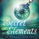 [Rezension] Secret Elements, Band 1: Im Dunkel der See – Johanna Danninger