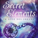 [Rezension] Secret Elements 3: Im Auge des Orkans – Johanna Danninger