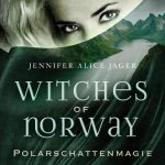 [Rezension] Witches of Norway 2: Polarschattenmagie – Jennifer Alice Jager