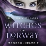 [Rezension] Witches of Norway 3: Monddunkelzeit – Jennifer Alice Jager