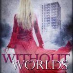 [Rezension] Without Worlds – Kerstin Ruhkieck