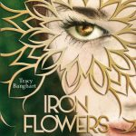 [Rezension] Iron Flowers – Die Rebellinnen – Tracy Banghart