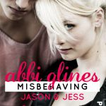 [Rezension] Misbehaving – Jason & Jess von Abbi Glines