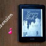 [Rezension ~ Werbung] Empire of Ink 2: Die Macht der Tinte – Jennifer Alice Jager