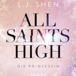 [Rezension ~ Werbung] All Saints High – Die Prinzessin – L. J. Shen